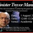 Come listen to a talk by Trevor Manuel on the role of students in achieving the goals of the national planning commission as well as a talk with Lynette Francis...