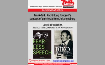 Frank-Talk: Rethinking Foucault's concept of parrhesia from Johannesburg (Ahmed Veriava)